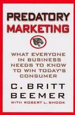Predatory Marketing: What Everyone in Business Needs to Know to Win Today's Am..