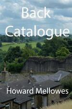 Back Catalogue by Howard Mellowes (2014, Paperback)