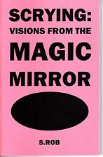 SCRYING: VISIONS FROM THE MAGIC MIRROR book by S. Rob divination psychic