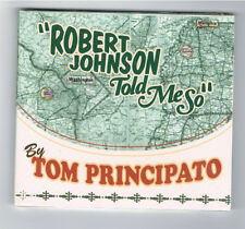 TOM PRINCIPATO - ROBERT JOHNSON TOLD ME SO - CD 8 TITRES - 2013 - NEUF NEW NEU