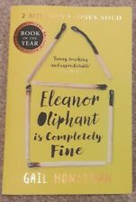 ELEANOR OLIPHANT IS COMPLETELY FINE by Gail Honeyman, Paperback.