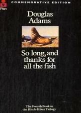 So Long, and Thanks for All the Fish By Douglas Adams. 9780330287005