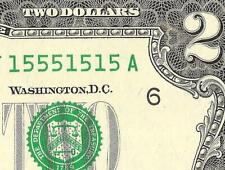 UNC 2013 $2 TWO DOLLAR 15551515 FANCY SERIAL NUMBER NOTE PAPER MONEY
