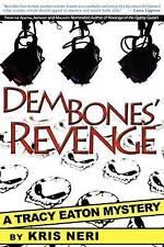 NEW Dem Bones' Revenge: A Tracy Eaton Mystery by Kris Neri
