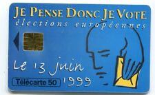 TELECARTE 50 JE PENSE DONC  VOTE ELECTIONS EUROPEENNES