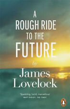 A Rough Ride to the Future   James Lovelock