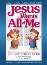 Jesus Wants All of Me : Based on the Classic Devotional by Oswald Chambers: My U