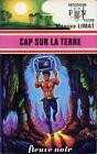 Fleuve Noir Anticipation 768 - Maurice Limat - Cap sur la Terre - EO 1977
