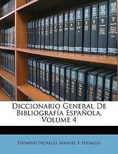 NEW Diccionario General De Bibliografía Española, Volume 4 (Spanish Edition)