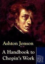 A Handbook To Chopin's Works: By Ashton Jonson