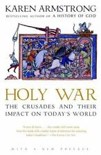 Holy War : The Crusades and Their Impact on Today's World by Karen Armstrong...