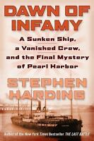 Dawn of Infamy: A Sunken Ship, a Vanished Crew, and the Final Mystery of Pearl H