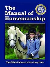 The Manual of Horsemanship by Pony Club (Paperback, 2011)