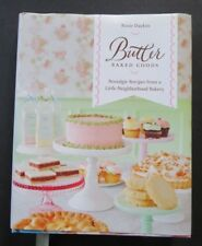 Butter Baked Goods: Nostalgic Recipes from a Little Neighborhood Bakery by Rosie