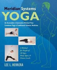 Meridian Systems Yoga : An Accessible and Innovative Method That Combines...