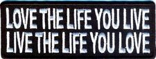 LOVE THE LIFE YOU LIVE LIVE THE LIFE YOU LOVE - IRON ON PATCH