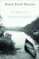 Letters To A Spiritual Seeker [ Thoreau, Henry David ] Used - VeryGood