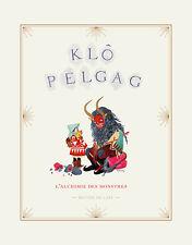 KLO PELGAG - L'ALCHIMIE DES MONSTRES (ED DELUXE, NEUF)