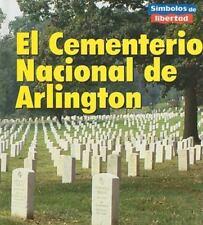 El Cementerio Nacional de Arlington (Simbolos de Libertad) (Spanish-ExLibrary
