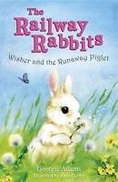 Georgie Adams, Wisher and the Runaway Piglet (The Railway Rabbits - book 1), Ver