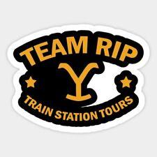 Team-Rip Train Station Tours Yellowstone Stickers, Vinyl Sticker, Funny Sticker