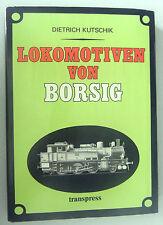 Lokomotiven von Borsig ~ 120 Jahre im Dienst des Dampflokomotivenbaus