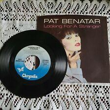 Pat Benatar 45 RPM - Looking For A Stranger/I'll Do It -Chrysalis VS4 4268. 1983