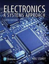 Electronics A Systems Approach by Neil Storey 9781292114064 | Brand New