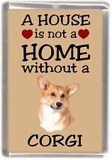 "Corgi Pembroke Dog Fridge Magnet ""A HOUSE IS NOT A HOME"" by Starprint"