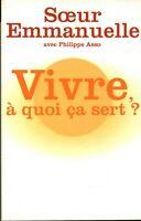 Livre vivre à quoi ça sert Soeur Emmanuelle avec Philippe Asso France Loisirs
