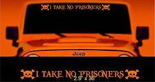 I Take No Prisoners windshield banner fits jeep. Pirate decal