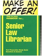Senior Law Librarian Test Practice Passbook (Prep for Upcoming Exam) FREESHIP