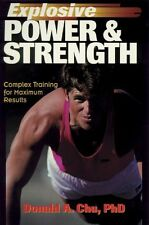 Explosive Power & Strength: Complex Training for Maximum Results by Donald A. Ch
