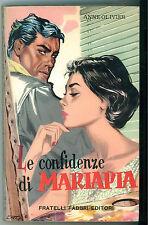 OLIVIER ANNE LE CONFIDENZE DI MARIAPIA FABBRI 1958 LIBRI DELIZIOSI 6 PRIMA EDIZ.