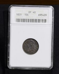 1835 Bust Dime - ANACS EF40 (#36132)