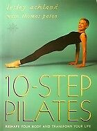 10 STEP PILATES: RESHAPE YOUR BODY AND TRANSFORM YOUR LIFE, Ackland, Lesley, Use
