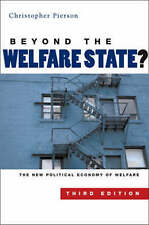 Beyond the Welfare State: the New Political Economoy of Welfare by Pierson, Chr
