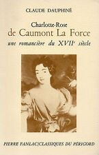 Charlotte-Rose de CAUMONT LA FORCE romancière du XVIIe siècle + Claude DAUPHINÉ