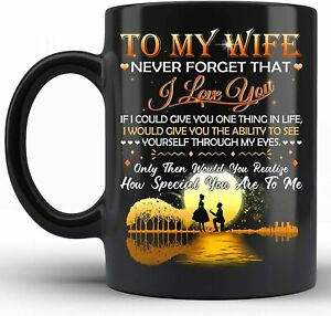 To My Wife Never Forget That I Love You Coffee Mug Funny Coffee Cup Gift Men