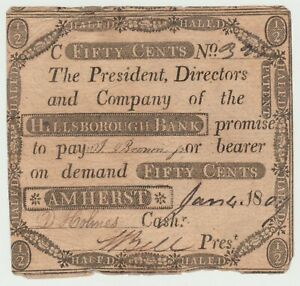 N.H. AMHERST HILLSBOROUGH BANK 50¢ NOTE LAST DATE 1809 SIGNED by FUTURE GOVERNOR
