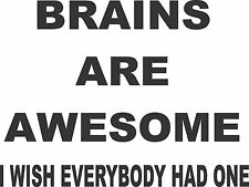 Brains are Awesome Sticker 200 x 150  Quality Sticker UV rated