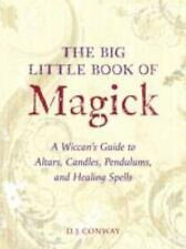 The Big Little Book of Magick : A Wiccan's Guide to Altars, Candles,...