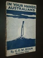 In Your Hands, Australians Bean, C.E.W.  Published by Cassell, London (1918)