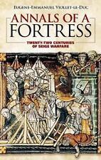 Annals of a Fortress: Twenty-two Centuries of Siege Warfare Eugene Emmanuel