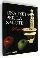 Patrizia Casero e Giorgio Donegani UNA DIETA PER LA SALUTE Velar 1987 NUTRIZIONE