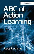 Abc Of Action Learning: By Reg Revans