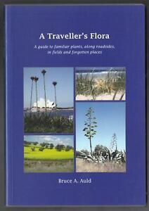 A Traveller's Flora, Bruce A. Auld, 1st Ed. Paperback, 180 pages 2013 EXCELLENT