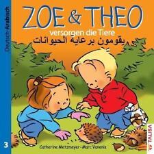 ZOE & THEO versorgen die Tiere (D-Arabisch) von Catherine Metzmeyer (2013, Geheftet)