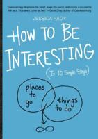 How to Be Interesting: An Instruction Manual by Hagy, Jessica | Paperback Book |