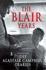 THE BLAIR YEARS The Alastair Campbell Diaries:1st Edition